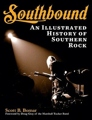 Southbound An Illustrated History of Southern Rock Book NEW 000102657