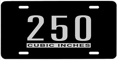 250 CUBIC INCHES STEEL LICENSE PLATE emblem chevy straight 6 six inline engine