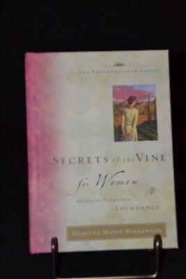 Darlene Marie Wilkinson Secrets of the Vine for Women Breaking Through Abudance