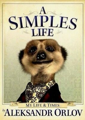 SIMPLES LIFE: The Life and Times of Aleksandr Orlov : WH1-R5/6¬ : HBS508 : NEW