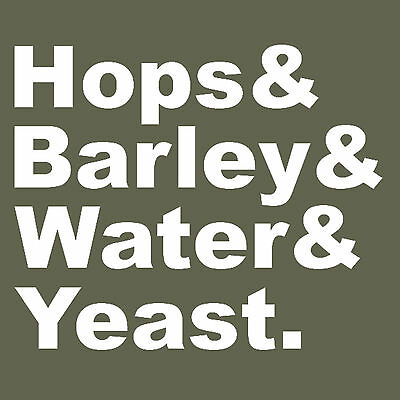 BEER T Shirt Hops & Barley & Water & Yeast. 14 colours! perfect gift! Beer Good!