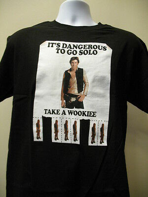 Han Solo Its Dangerous to go Solo Take a Wookiee T-Shirt Star Wars Mens Tee S-XL