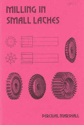Milling in Small Lathes by P. Marshall