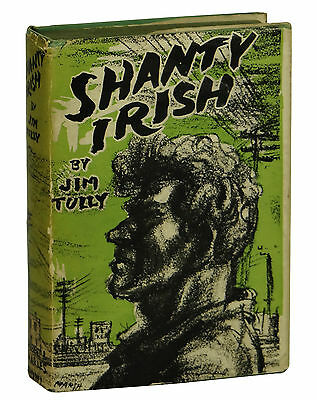 SHANTY IRISH by JIM TULLY ~ First Edition 1928 ~ 1st Hobo Underworld  Rebel