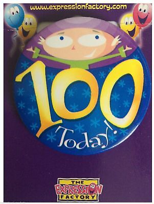 Expressions I AM 100 TODAY Happy 100th Birthday Badge Girl Boy 55mm Diameter