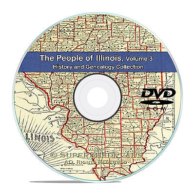 Illinois IL Vol 3, People Family Tree History & Genealogy 126 Books DVD CD B35