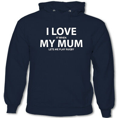I Love It When My Mum Lets Me Play Rugby - Kids Childrens Boys Funny Hoodie