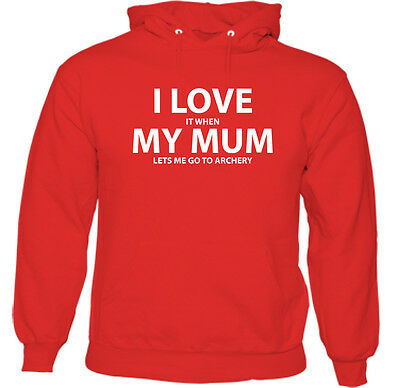 I Love It When My Mum Lets Me Go To Archery - Kids Childrens Boys Funny Hoodie