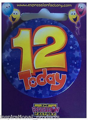 Expressions I AM 12 TODAY Happy 12th Birthday Badge Boy Girl 55mm Diameter