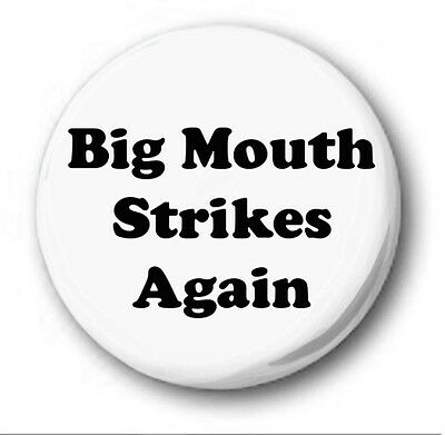 BIG MOUTH STRIKES AGAIN - 1 inch / 25mm Button Badge - Novelty Smiths Morrissey