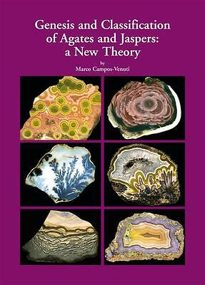 Genesis and Classification of Agates and Jaspers: a New Theory (book in english)