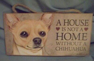 "Chihuahua  Dog Plaque "" A House Is Not A Home Without A Chihuahua""   Tan Colored"