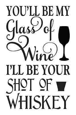 Love STENCIL **You'll be my glass of wine** 12x18 for Signs Wedding Crafts Gifts