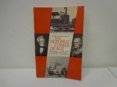 Malone & Rauch The Republic Comes of Age 1789 - 1841 (1960) Vintage Book N4