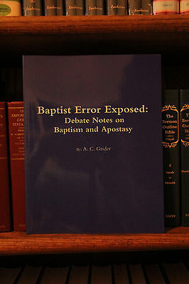Debate Notes on Baptism and Apostasy by A. C. Grider- Church of Christ -