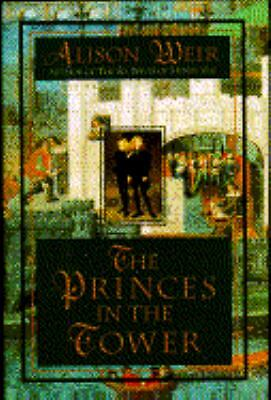 Princes in the Tower by Alison Weir RICHARD III Medieval England TOWER OF LONDON