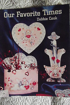 1996 - OUR FAVORITE TIMES By DEBBIE COOK  HOLIDAYS FOLK ART TOLE PAINTING BOOK