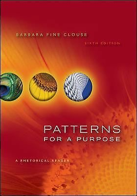 Patterns for a Purpose : A Rhetorical Reader by Barbara Fine Clouse (2010,...