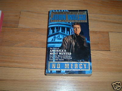 John Walsh America's Most Wanted No Mercy Book BUY 2 FREE SHIP BUY 3 4th FREE!