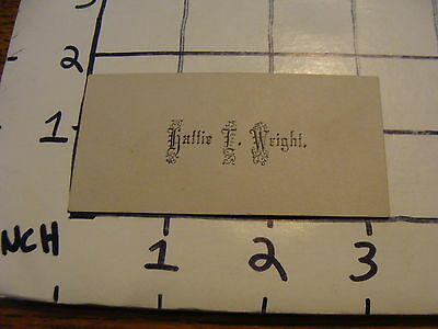 Vintage paper: HATTIE L. WRIGHT calling card, vintage erly, great font.