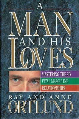 A Man and His Loves by Raymond C. Ortlund (1994, Hardcover)