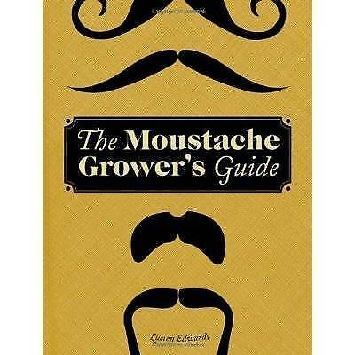 MOUSTACHE GROWER'S GUIDE by Lucien Edwards : WH2-R2B : HBS 807 : NEW BOOK