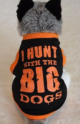 New Black and Orange Dog Shirt - I HUNT WITH THE BIG DOGS Size S, M, L