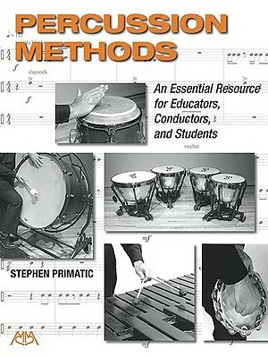 Percussion Methods: An Essential Resource for Educators Conductors and 000144941