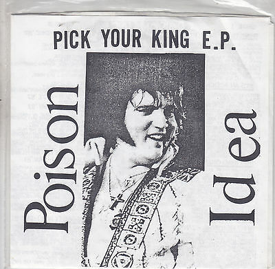 POISON IDEA - pick your king EP 7""