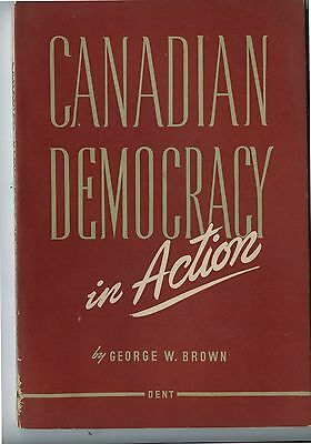 Old 1945 Book Canadian Democracy in Action by George W.Brown