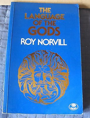 The Language of The Gods  by Roy Norvill  1987 First Edition