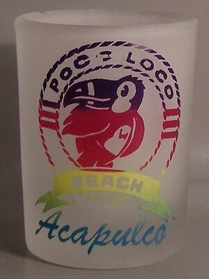 Poco Loco Beach Acapulco Shot Glass # 6980