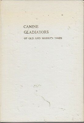 Canine Gladiators Of Old And Modern Times Rare Book Ed Reid Signed