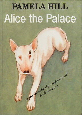 Bull Terrier Story Alice The Palace