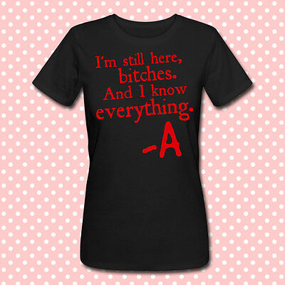 "T-shirt ""I'm still here and I know everything"" Pretty Little Liars inspired, PLL"