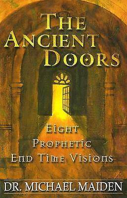 THE ANCIENT DOORS by Dr. Michael Maiden, 2002. Eight Prophetic Visions **NEW**