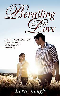 PREVAILING LOVE: 3-in-1 Collection by Loree Lough, 2010  **BRAND NEW**