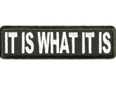 IT IS WHAT IT IS Embroidered Jacket Vest Funny Saying Patch Biker Emblem