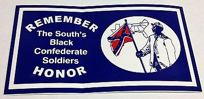 "5 3/4"" X 3"" REMEMBER THE SOUTH'S BLACK CONFEDERATE SOLDIERS BUMPER STICKER NEW"