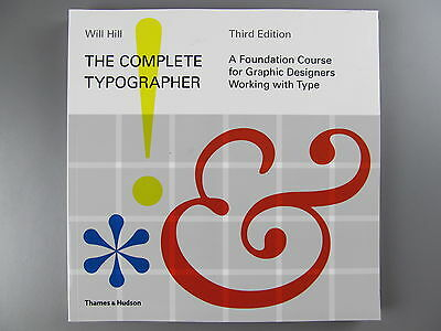 The Complete Typographer, by Will Hill, Third Edition, 2010