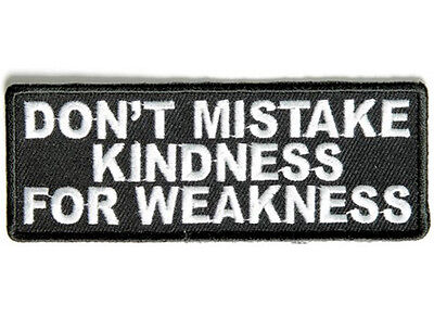 DON'T MISTAKE KINDNESS Embroidered Jacket Vest Funny Saying Biker Patch Emblem