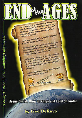 END OF THE AGES: A Study-Grow-Know Commentary by Fred DeRuvo  **Brand New**