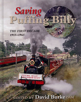 Saving Puffing Billy - The First Decade 1955 - 1965