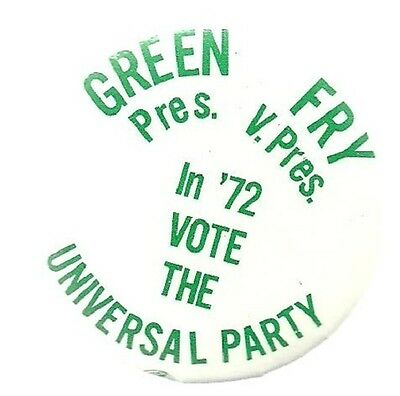 Green And Fry Universal Party 1972 Politicfal Campaign Pin