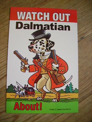 Watch out Dalmatian about beware dog sign Dalmation