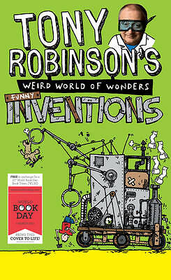 Tony Robinson Weird World of Wonders: Inventions: A World Book Day Book NEW