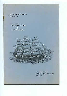 Old booklet NS Museum THE GREAT SHIP by archibald MacMechan 1967