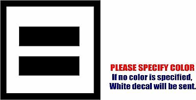 Equality Symbol #2 JDM Funny Vinyl Decal Sticker Car Window Bumper Laptop 6""