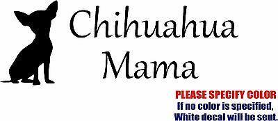 CHIHUAHUA MAMA  Decal Sticker Vinyl JDM Funny Car Window Bumper Laptop tablet 7""