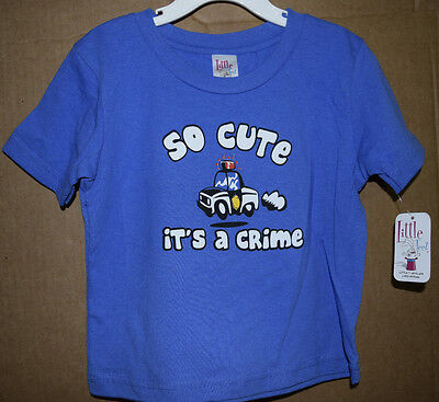 So Cute It's A Crime Infant/Toddler Shirt Little Teez New with Tags